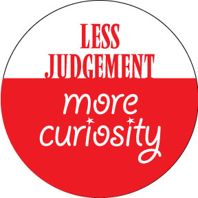 less-judgment-more-curiosity-button-0229